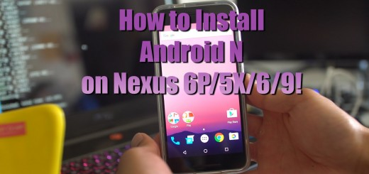 How to Install Android N Preview on Nexus 6P/5X/6/9!